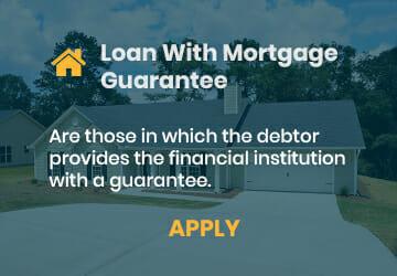 Loan with mortgage guarantee